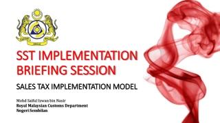 SST IMPLEMENTATION BRIEFING SESSION