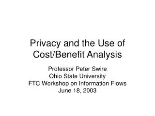 Privacy and the Use of Cost/Benefit Analysis