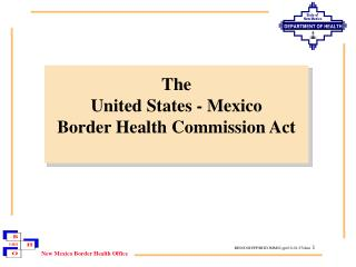 The United States - Mexico Border Health Commission Act