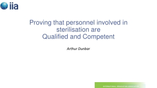 Proving that personnel involved in sterilisation are  Qualified and Competent