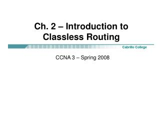 Ch. 2 – Introduction to Classless Routing