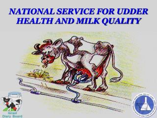 NATIONAL SERVICE FOR UDDER HEALTH AND MILK QUALITY