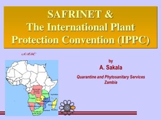 by A. Sakala Quarantine and Phytosanitary Services Zambia