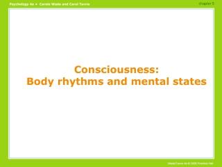 Consciousness: Body rhythms and mental states
