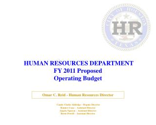 HUMAN RESOURCES DEPARTMENT  FY 2011 Proposed  Operating Budget