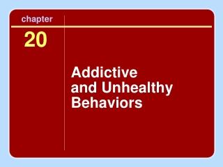 Addictive  and Unhealthy Behaviors