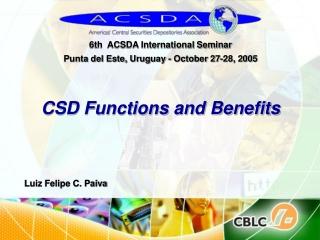 6th  ACSDA International Seminar  Punta del Este, Uruguay - October 27-28, 200 5