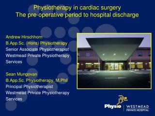 Andrew Hirschhorn  B.App.Sc. (Hons) Physiotherapy Senior Associate Physiotherapist