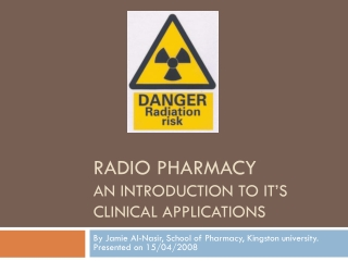 Radio Pharmacy An introduction to it's clinical applications