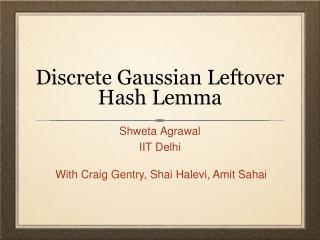 Discrete Gaussian Leftover Hash Lemma