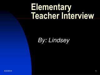 Elementary Teacher Interview