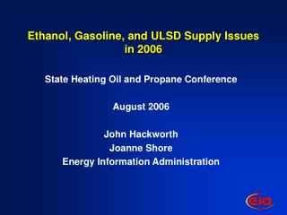 Ethanol, Gasoline, and ULSD Supply Issues in 2006