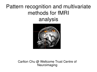 Pattern recognition and multivariate methods for fMRI analysis