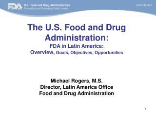 The U.S. Food and Drug Administration: FDA in Latin America: Overview, Goals, Objectives, Opportunities