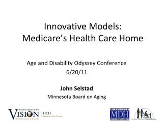 Innovative Models: Medicare's Health Care Home