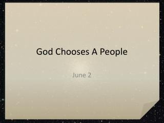 God Chooses A People