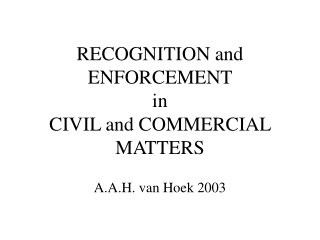 RECOGNITION and ENFORCEMENT  in  CIVIL and COMMERCIAL MATTERS