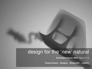 design for the  ' new '  natural Renewable Futures, RIXC , Riga 9.10.15