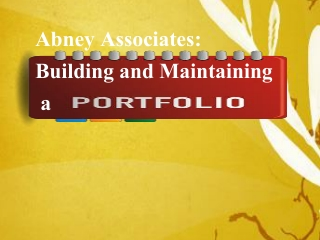 Abney Associates: Building and Maintaining a Portfolio