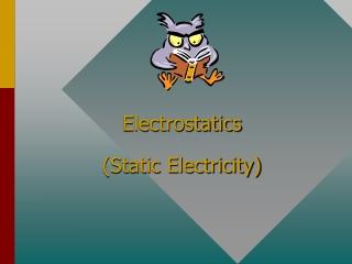 Electrostatics (Static Electricity)