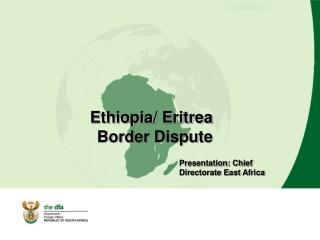Ethiopia/ Eritrea Border Dispute