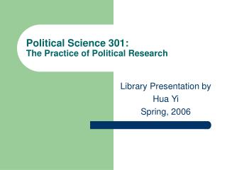 Political Science 301:  The Practice of Political Research