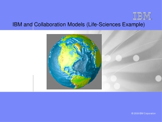 IBM and Collaboration Models (Life-Sciences Example)