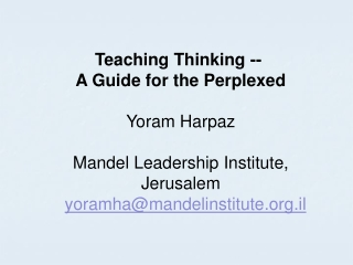 Teaching Thinking --  A Guide for the Perplexed Yoram Harpaz