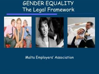 GENDER EQUALITY The Legal Framework