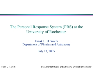 The Personal Response System (PRS) at the University of Rochester.