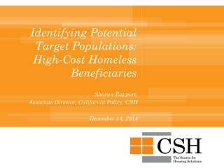 Identifying Potential Target Populations: High-Cost Homeless Beneficiaries