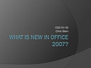 What is New in Office 2007?
