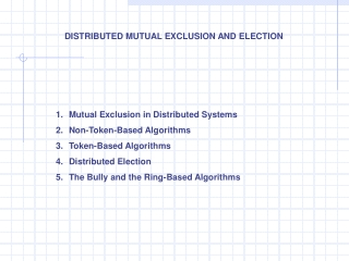 Mutual Exclusion in Distributed Systems Non-Token-Based Algorithms Token-Based Algorithms