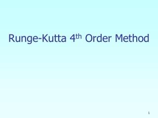 Runge-Kutta 4 th  Order Method