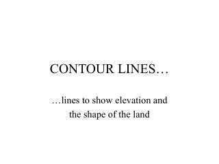 CONTOUR LINES…
