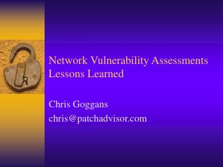 Network Vulnerability Assessments Lessons Learned