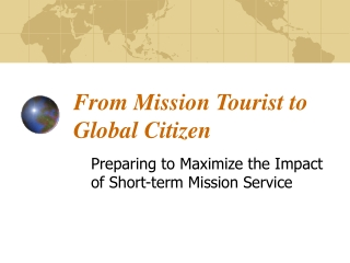 From Mission Tourist to Global Citizen