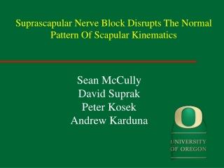 Suprascapular Nerve Block Disrupts The Normal Pattern Of Scapular Kinematics
