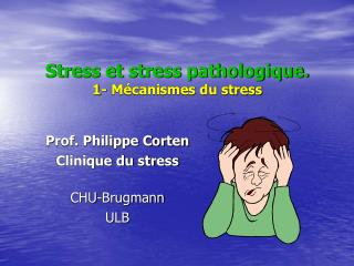 Stress et stress pathologique. 1- M canismes du stress