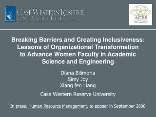 Breaking Barriers and Creating Inclusiveness: Lessons of Organizational Transformation  to Advance Women Faculty in Acad