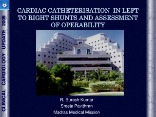 CARDIAC CATHETERISATION  IN LEFT TO RIGHT SHUNTS AND ASSESSMENT OF OPERABILITY