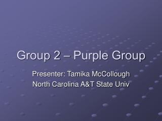 Group 2 – Purple Group