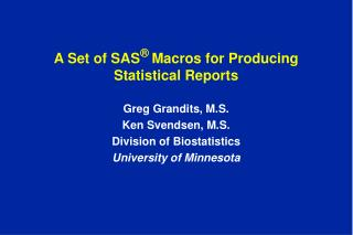 A Set of SAS   Macros for Producing Statistical Reports