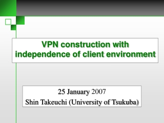 VPN construction with independence of client environment