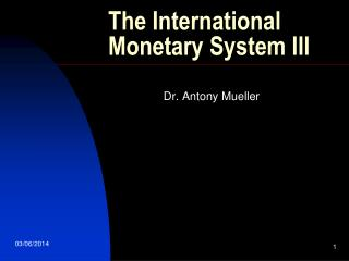 The International Monetary System III