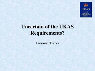 Uncertain of the UKAS Requirements