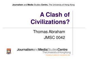 A Clash of Civilizations?