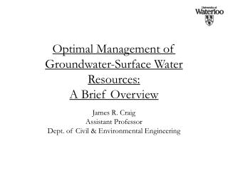 Optimal Management of Groundwater-Surface Water Resources: A Brief Overview