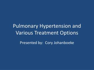 Pulmonary Hypertension and Various Treatment Options