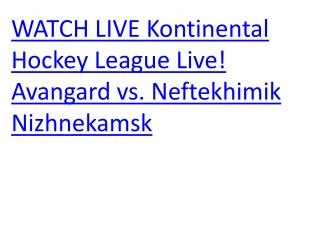 WATCH LIVE Kontinental Hockey League Live! Avangard vs. Neft